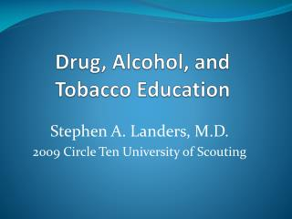 Drug, Alcohol, and Tobacco Education