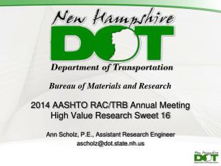 Bureau of Materials and Research 2014 AASHTO RAC/TRB  Annual Meeting High Value Research Sweet 16