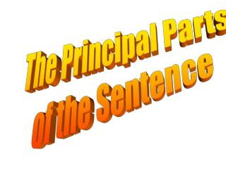 The Principal Parts of the Sentence