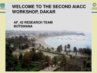 WELCOME TO THE SECOND AIACC  WORKSHOP, DAKAR