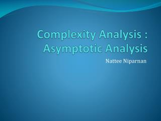 Complexity Analysis : Asymptotic Analysis