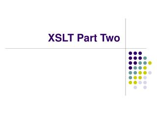 XSLT Part Two