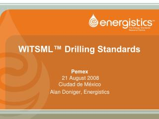 WITSML™ Drilling Standards