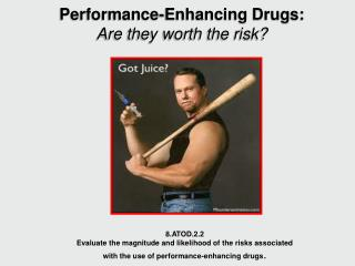 Performance-Enhancing Drugs: Are they worth the risk?