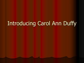Introducing Carol Ann Duffy