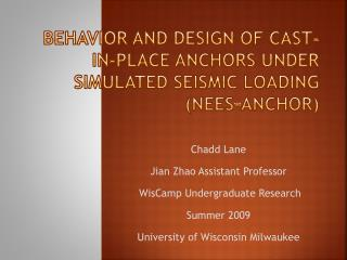 Behavior and Design of Cast-in-Place Anchors under Simulated Seismic Loading (NEES-Anchor)