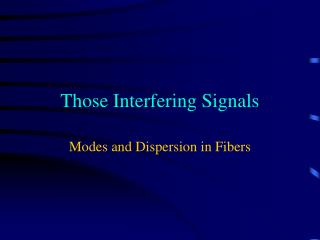 Those Interfering Signals