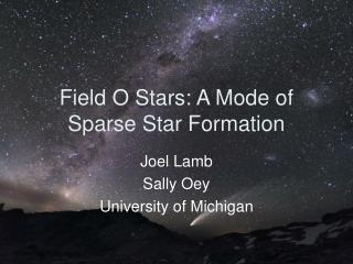 Field O Stars: A Mode of Sparse Star Formation