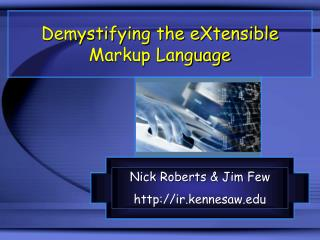 Demystifying the eXtensible Markup Language
