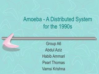 Amoeba - A Distributed System for the 1990s