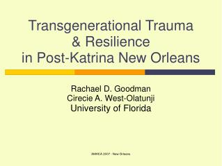 Transgenerational Trauma  & Resilience  in Post-Katrina New Orleans