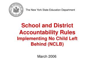 School and District Accountability Rules  Implementing No Child Left Behind (NCLB)