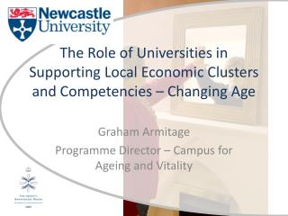 The Role of Universities in Supporting Local Economic Clusters and Competencies – Changing Age