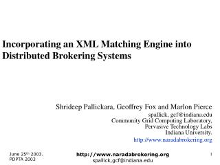 Incorporating an XML Matching Engine into Distributed Brokering Systems
