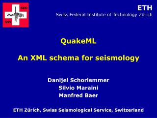 QuakeML An XML schema for seismology