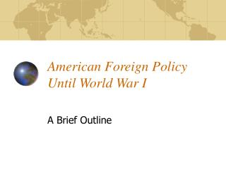 American Foreign Policy Until World War I