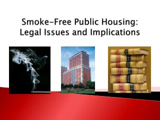 Smoke-Free Public Housing: Legal Issues and Implications