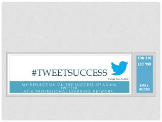 #TWEETSUCCESS