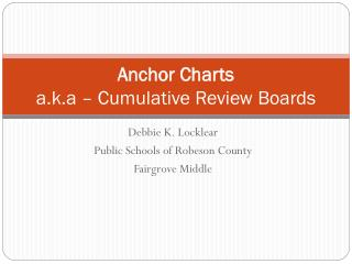 Anchor Charts a.k.a – Cumulative Review Boards