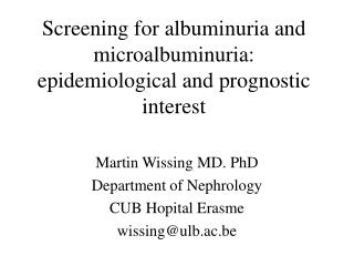 Screening for albuminuria and microalbuminuria: epidemiological and prognostic interest