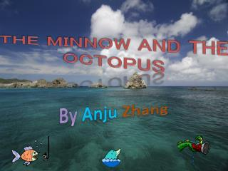 The minnow and the octopus
