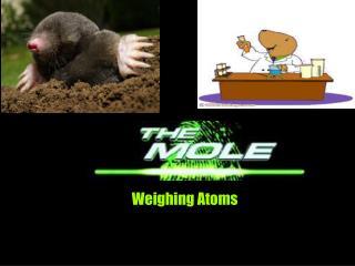 Weighing Atoms