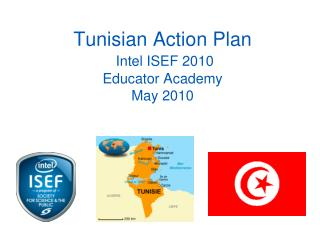 Tunisian Action Plan  Intel  ISEF 2010 Educator Academy May 2010