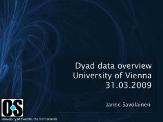 Dyad data overview University of Vienna 31.03.2009