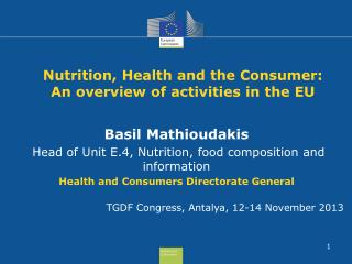 Nutrition, Health and the Consumer:  An overview of activities in the EU