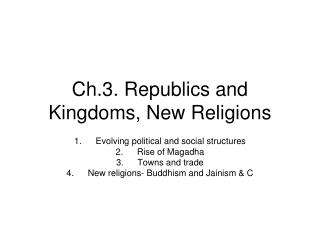 Ch.3. Republics and Kingdoms, New Religions