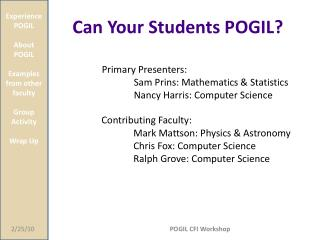 Experience POGIL About POGIL Examples from other faculty Group Activity Wrap Up