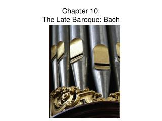 Chapter 10:  The Late Baroque: Bach