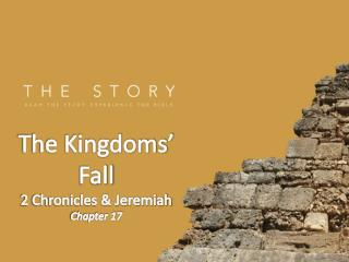The Kingdoms' Fall 2 Chronicles & Jeremiah Chapter 17