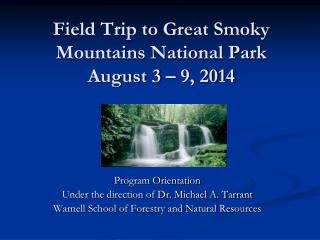 Field Trip to Great Smoky Mountains National Park  August 3 – 9, 2014