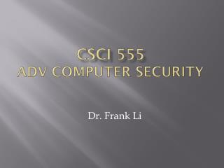 CSCI 555  Adv  Computer Security