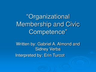 """Organizational Membership and Civic Competence"""