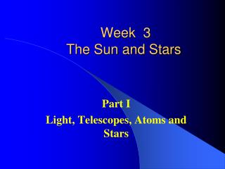 Week  3 The Sun and Stars