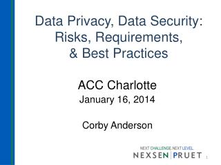 Data Privacy, Data Security: Risks, Requirements,  & Best Practices
