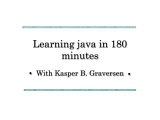Learning java in 180 minutes
