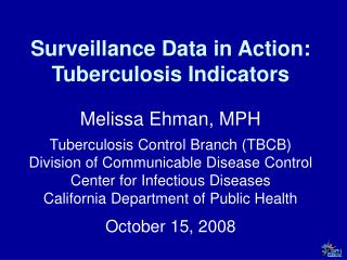 Surveillance Data in Action: Tuberculosis Indicators