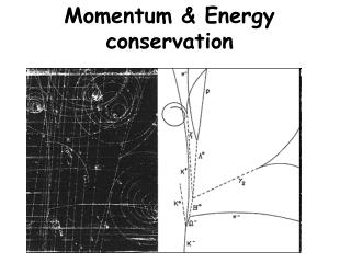 Momentum & Energy conservation