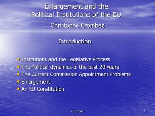 Enlargement and the  Political Institutions of the EU