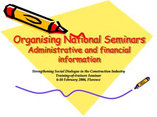 Organising National Seminars Administrative and financial  information