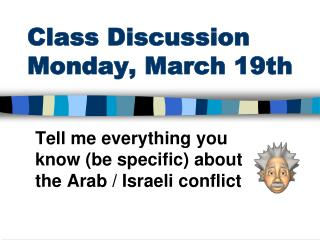 Class Discussion Monday,  March 19th
