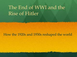 The End of WWI and the Rise of Hitler