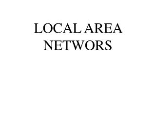 LOCAL AREA NETWORS