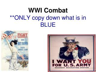 WWI Combat **ONLY copy down what is in BLUE