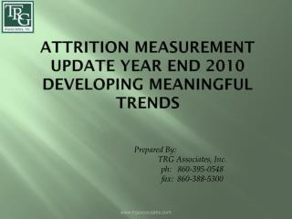 Attrition Measurement Update Year End 2010 DevelopING  Meaningful Trends