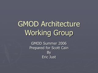 GMOD Architecture Working Group