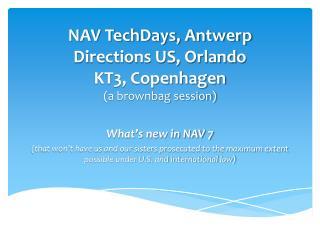 NAV TechDays, Antwerp Directions US, Orlando KT3, Copenhagen (a brownbag session)